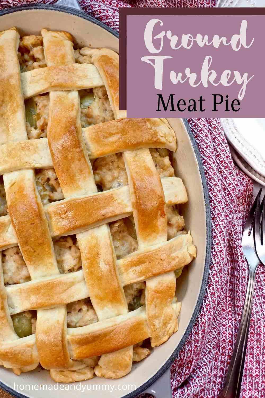 Ground turkey meat pie pin.